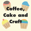 Coffee, Cake and Craft