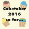 Caketober 2016: The highlights so far…