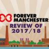 Listen to Forever Manchester's 2017/18 Annual Review