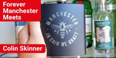 Forever Manchester Meets Colin Skinner
