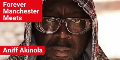 Forever Manchester Meets Aniff Akinola