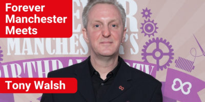 Forever Manchester Meets Tony Walsh