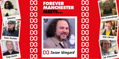 Forever Manchester Meets Jason Wingard