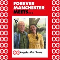 Forever Manchester Meets Angela Matthews