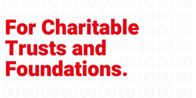 For Charitable Trusts and Foundations